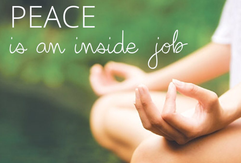 Peace is an inside job